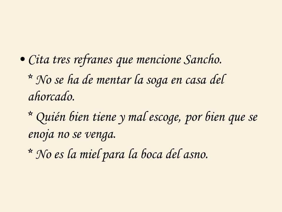 Cita tres refranes que mencione Sancho.