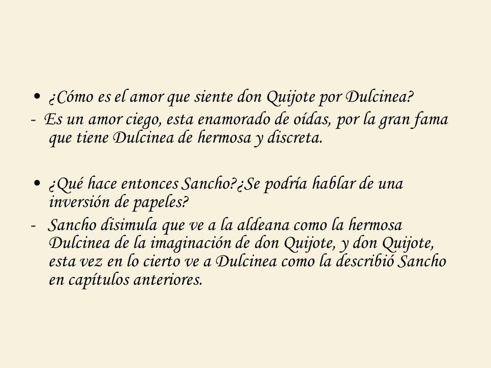¿Cómo es el amor que siente don Quijote por Dulcinea
