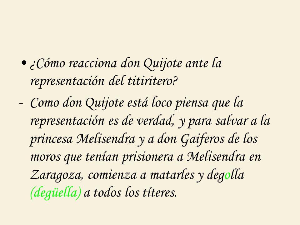 ¿Cómo reacciona don Quijote ante la representación del titiritero