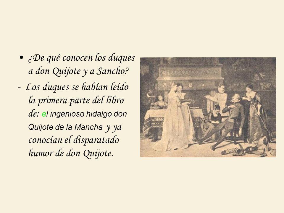 ¿De qué conocen los duques a don Quijote y a Sancho