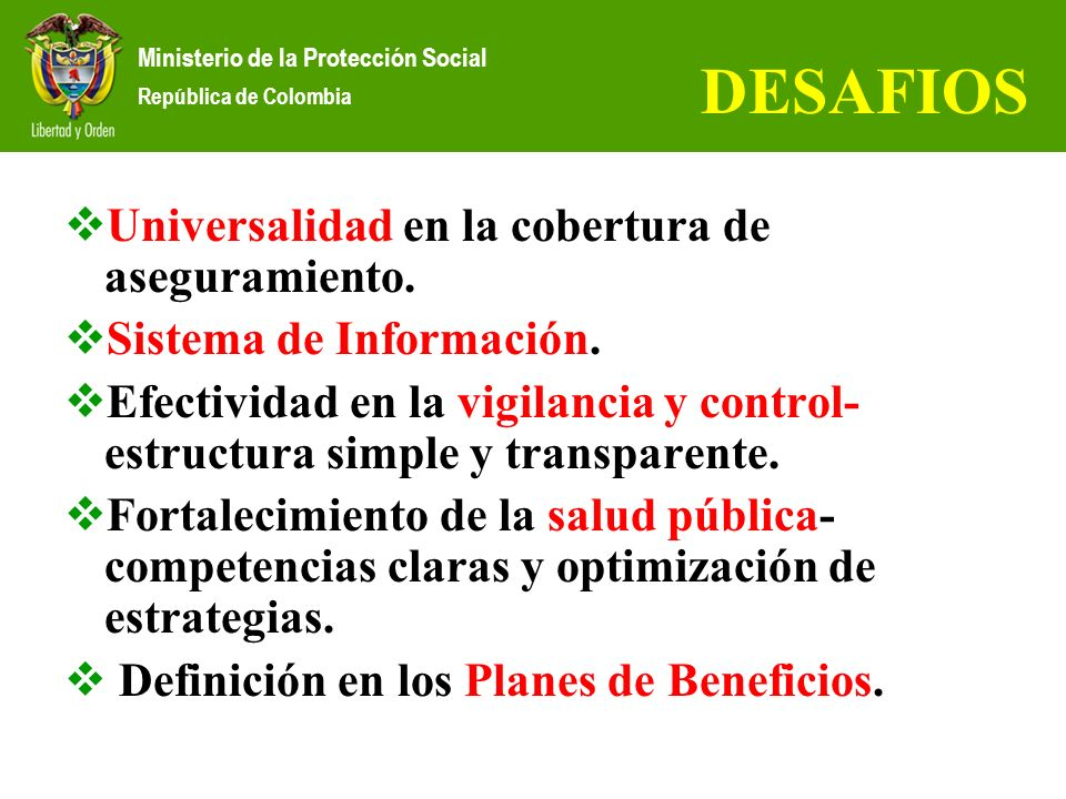 DESAFIOS Universalidad en la cobertura de aseguramiento.
