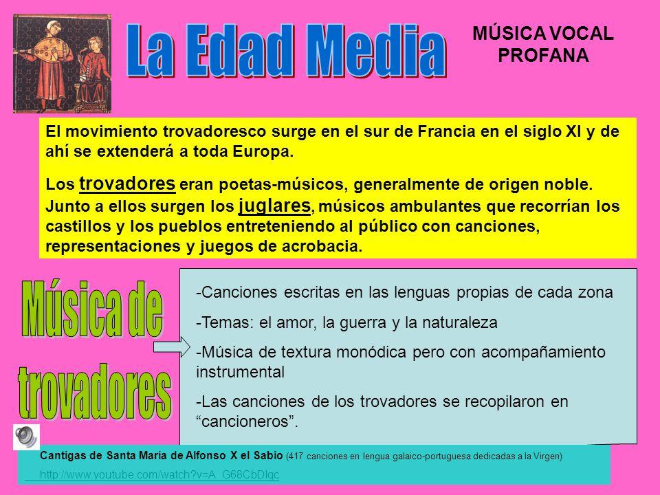 La Edad Media Música de trovadores MÚSICA VOCAL PROFANA