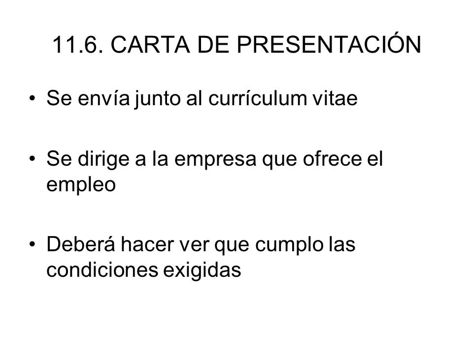 11.6. CARTA DE PRESENTACIÓN Se envía junto al currículum vitae