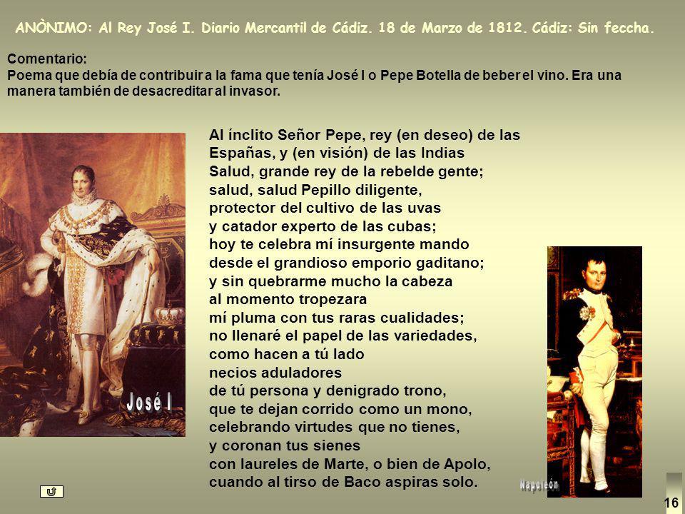 ANÒNIMO: Al Rey José I. Diario Mercantil de Cádiz. 18 de Marzo de 1812. Cádiz: Sin feccha.