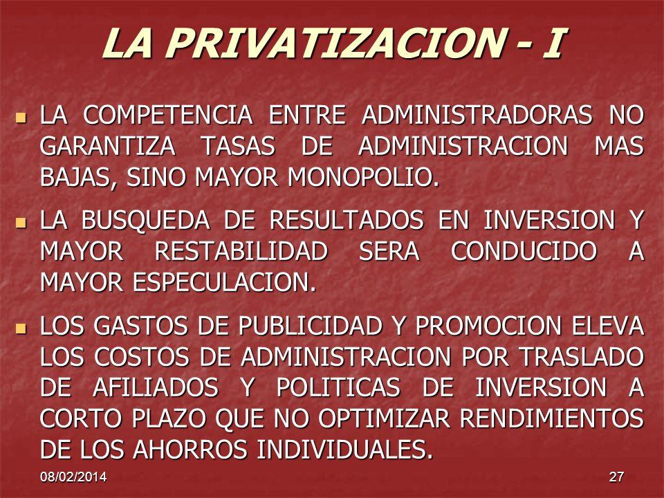 LA PRIVATIZACION - I LA COMPETENCIA ENTRE ADMINISTRADORAS NO GARANTIZA TASAS DE ADMINISTRACION MAS BAJAS, SINO MAYOR MONOPOLIO.