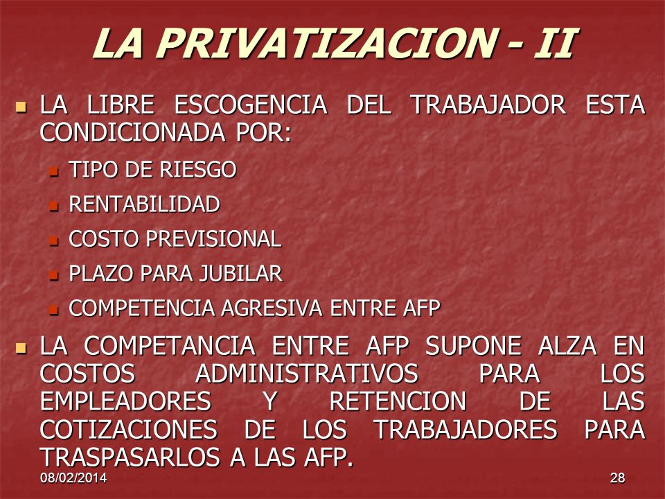 LA PRIVATIZACION - IILA LIBRE ESCOGENCIA DEL TRABAJADOR ESTA CONDICIONADA POR: TIPO DE RIESGO. RENTABILIDAD.