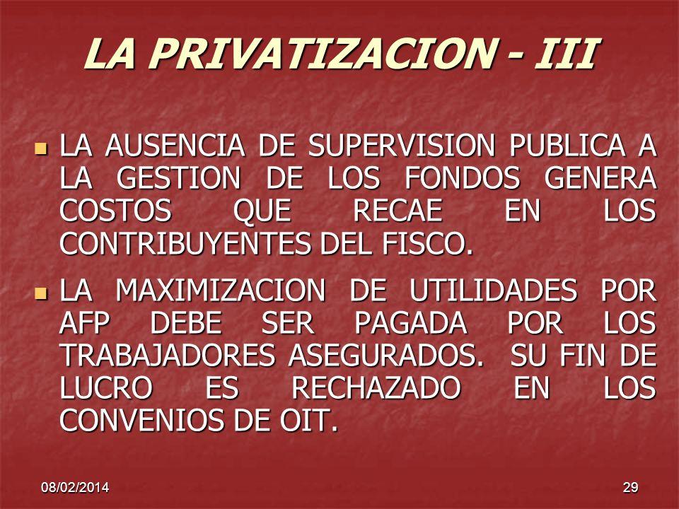 LA PRIVATIZACION - III LA AUSENCIA DE SUPERVISION PUBLICA A LA GESTION DE LOS FONDOS GENERA COSTOS QUE RECAE EN LOS CONTRIBUYENTES DEL FISCO.