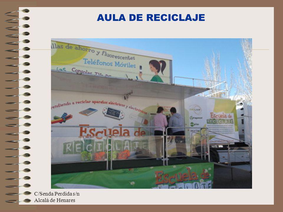 AULA DE RECICLAJE C/Senda Perdida s/n Alcalá de Henares