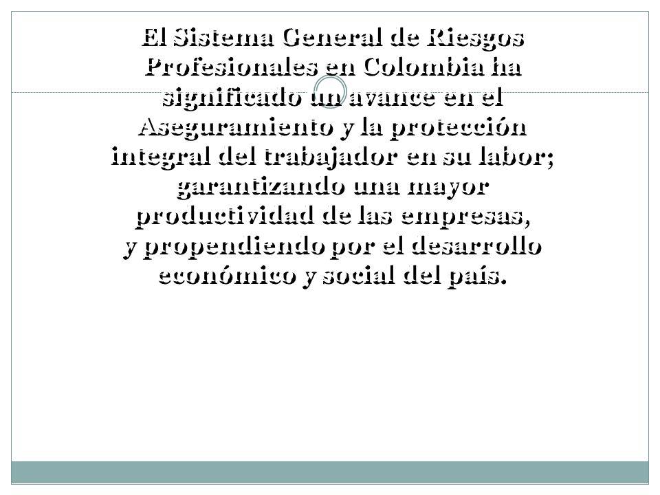El Sistema General de Riesgos Profesionales en Colombia ha