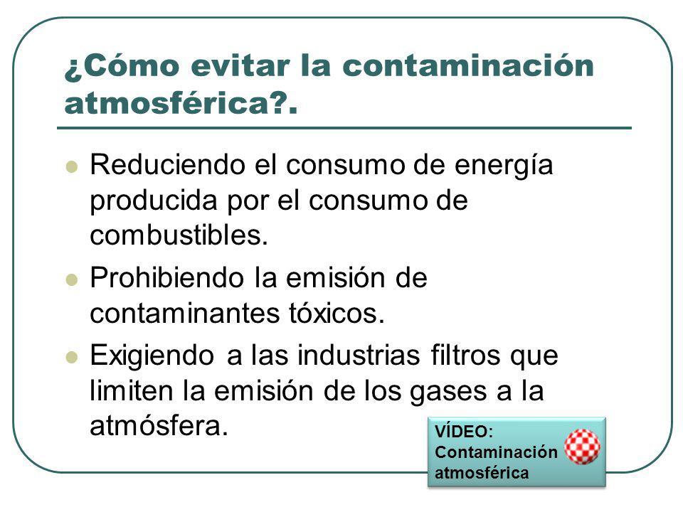 ¿Cómo evitar la contaminación atmosférica .