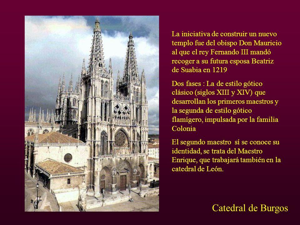 La iniciativa de construir un nuevo templo fue del obispo Don Mauricio al que el rey Fernando III mandó recoger a su futura esposa Beatriz de Suabia en 1219