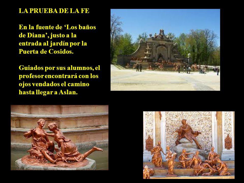 LA PRUEBA DE LA FE En la fuente de 'Los baños de Diana', justo a la entrada al jardín por la Puerta de Cosidos.