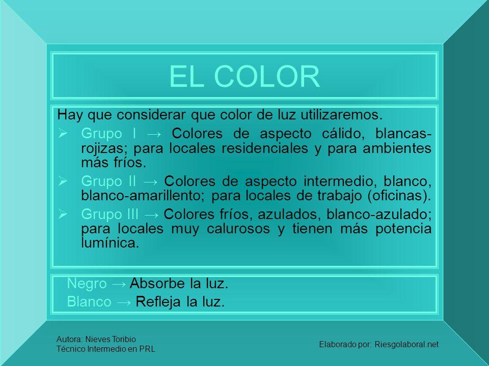 EL COLOR Hay que considerar que color de luz utilizaremos.