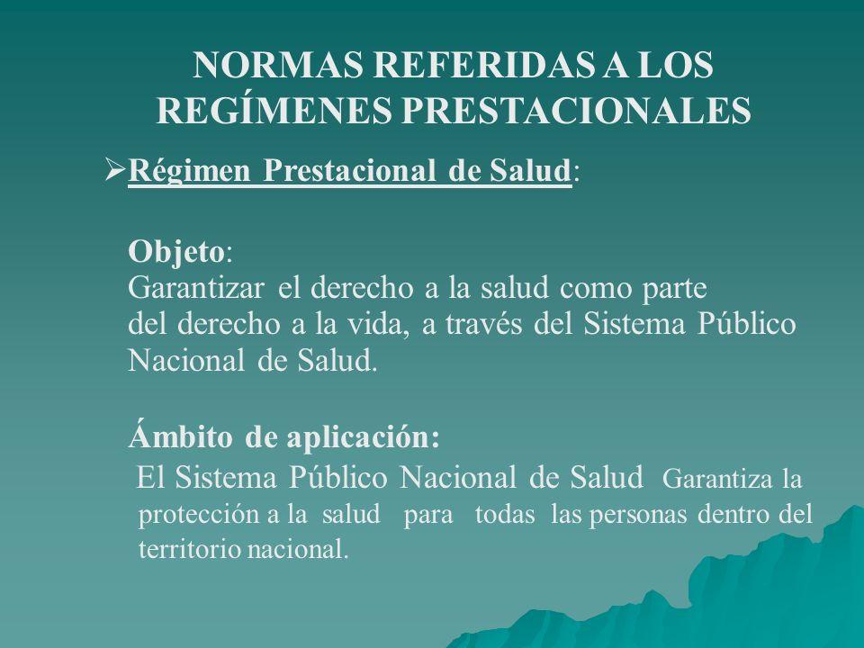NORMAS REFERIDAS A LOS REGÍMENES PRESTACIONALES