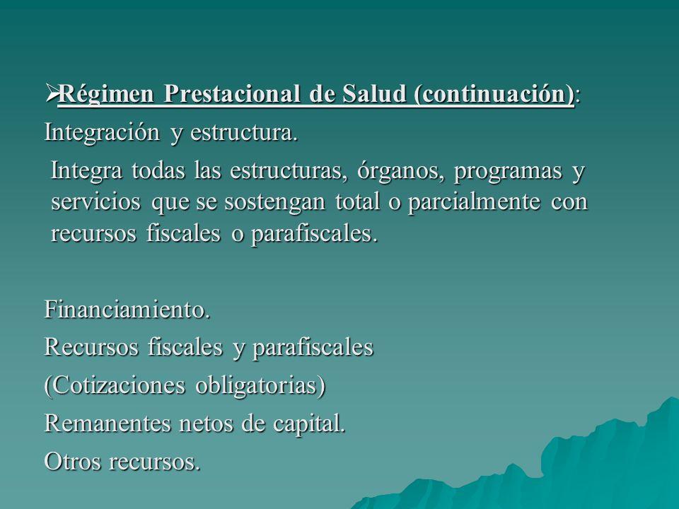 Régimen Prestacional de Salud (continuación):