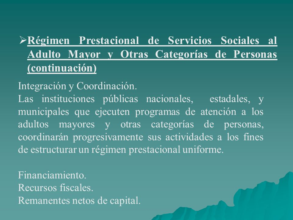 Régimen Prestacional de Servicios Sociales al Adulto Mayor y Otras Categorías de Personas (continuación)