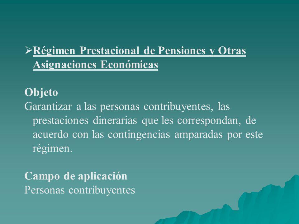 Régimen Prestacional de Pensiones y Otras Asignaciones Económicas