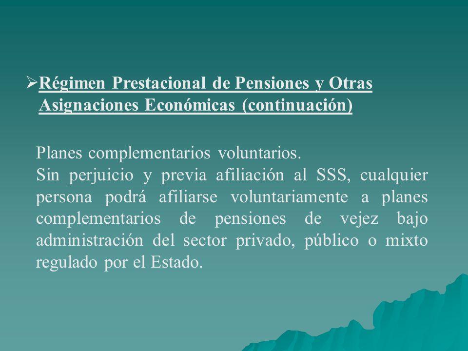 Régimen Prestacional de Pensiones y Otras Asignaciones Económicas (continuación)