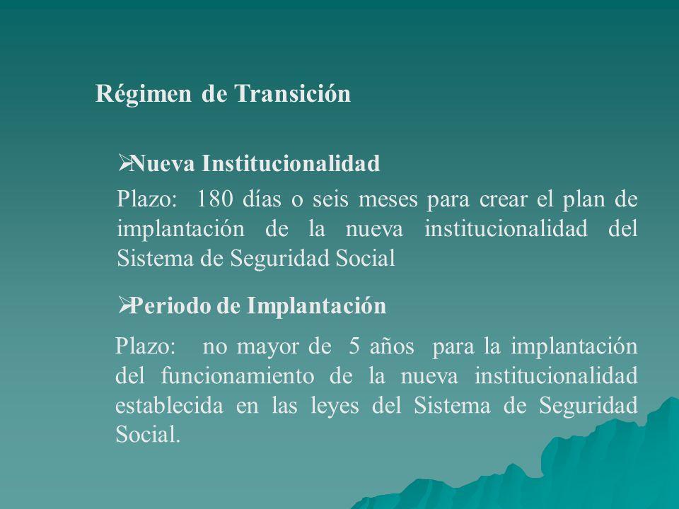 Régimen de Transición Nueva Institucionalidad