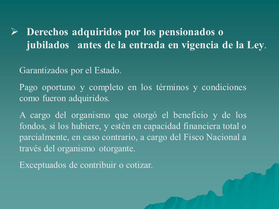 Derechos adquiridos por los pensionados o jubilados antes de la entrada en vigencia de la Ley.