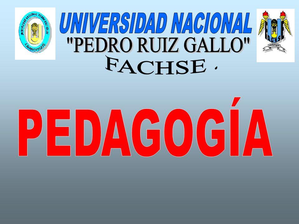 UNIVERSIDAD NACIONAL PEDRO RUIZ GALLO FACHSE . PEDAGOGÍA