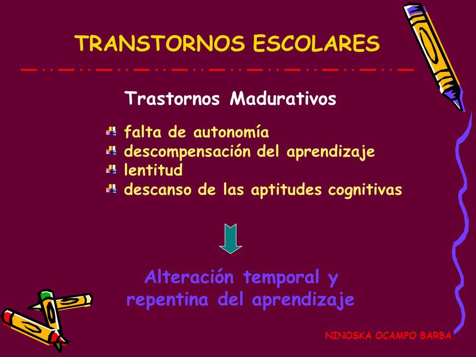 Trastornos Madurativos Alteración temporal y repentina del aprendizaje