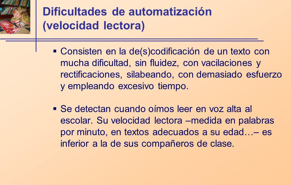 Dificultades de automatización (velocidad lectora)