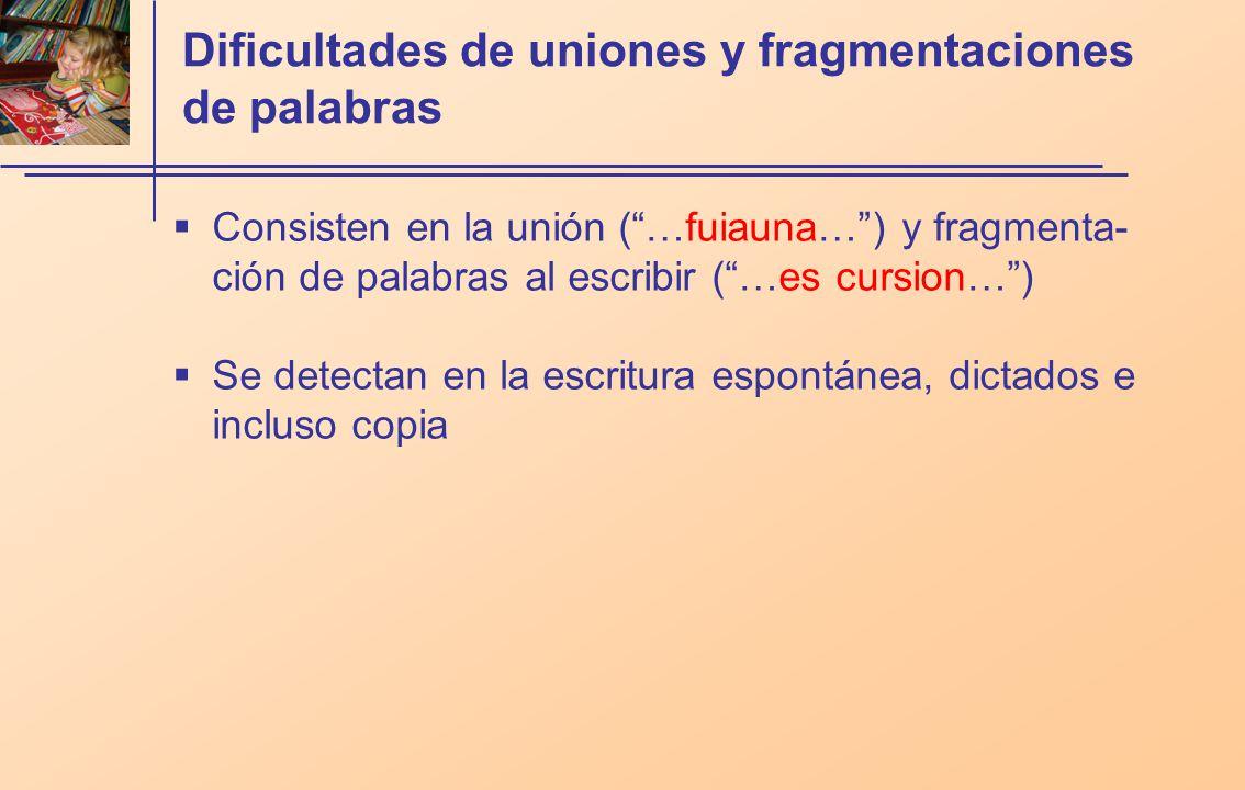 Dificultades de uniones y fragmentaciones de palabras