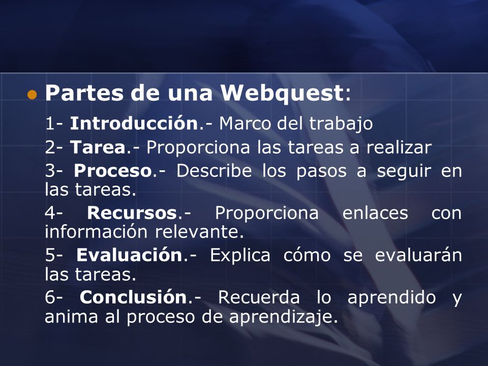 Partes de una Webquest: 1- Introducción.- Marco del trabajo