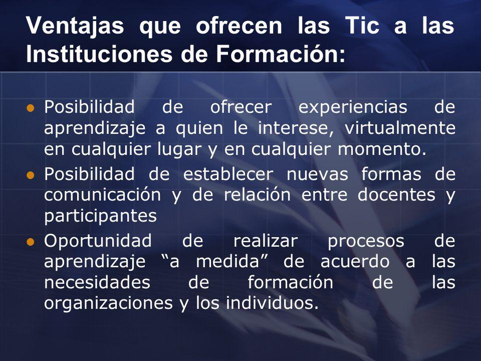Ventajas que ofrecen las Tic a las Instituciones de Formación: