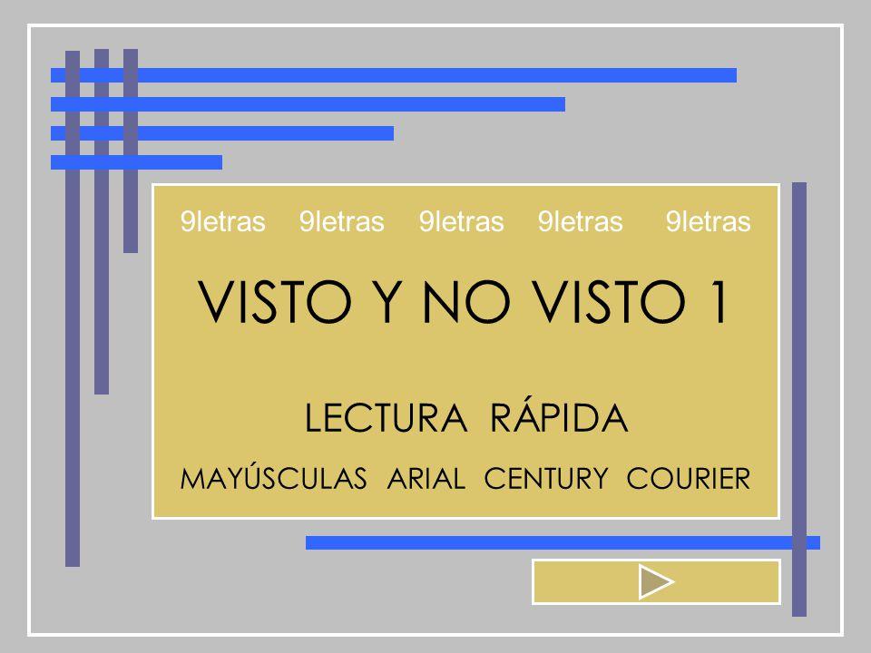 VISTO Y NO VISTO 1 LECTURA RÁPIDA