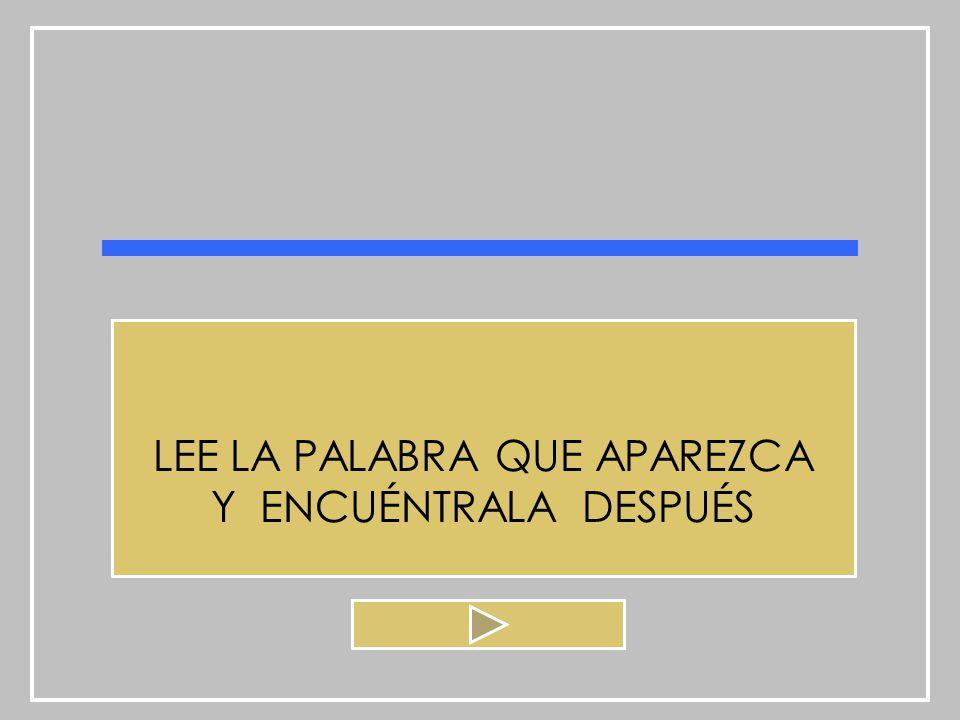 LEE LA PALABRA QUE APAREZCA