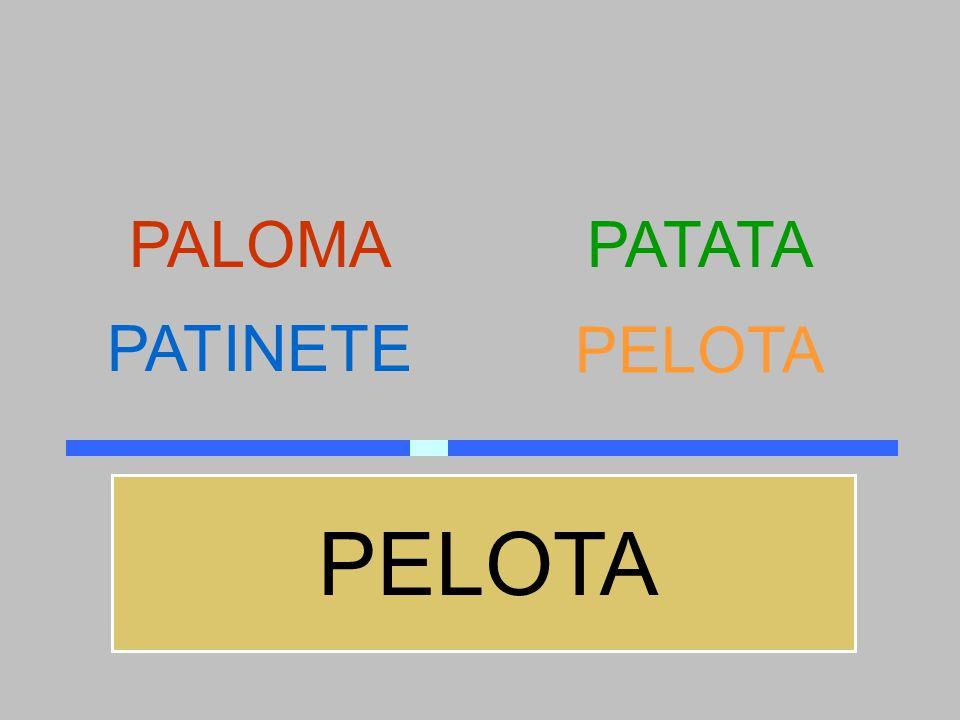 PALOMA PATATA PATINETE PELOTA PELOTA