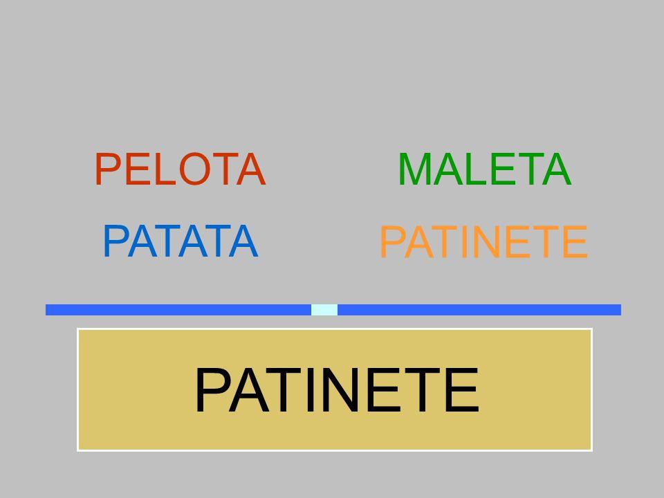 PELOTA MALETA PATATA PATINETE PATINETE