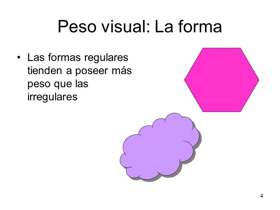 Peso visual: La forma Las formas regulares tienden a poseer más peso que las irregulares 4
