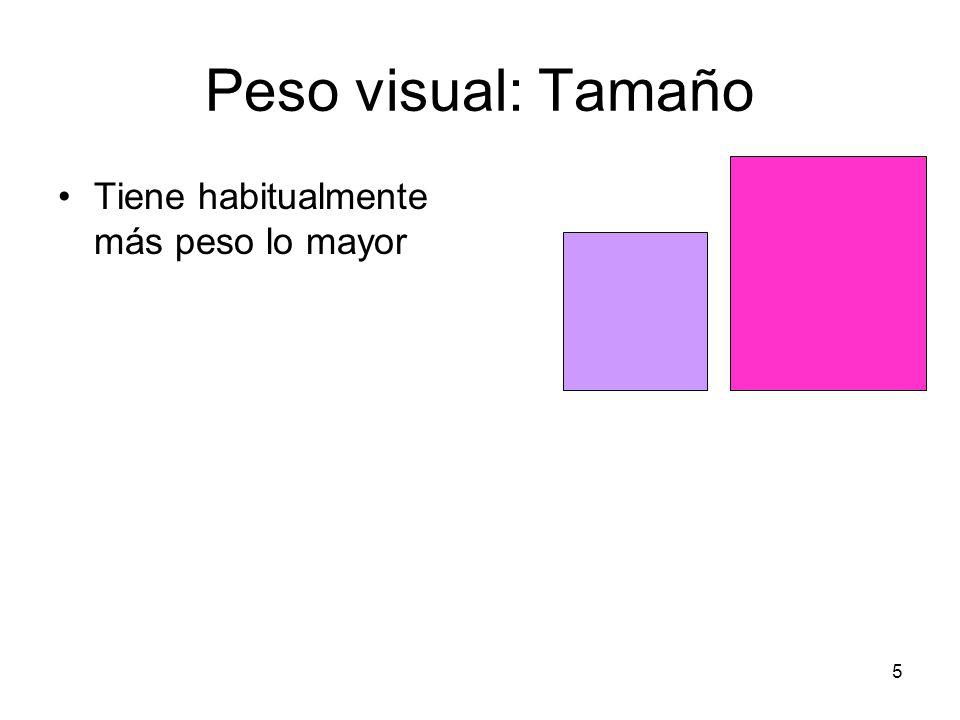 Peso visual: Tamaño Tiene habitualmente más peso lo mayor 5