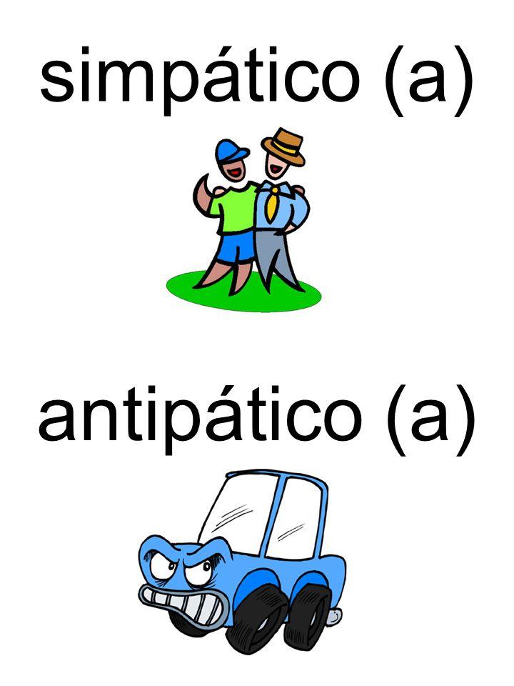 simpático (a) antipático (a)