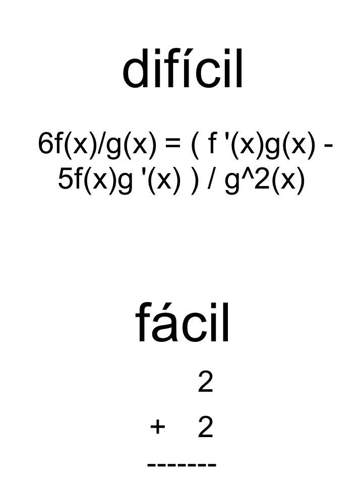 6f(x)/g(x) = ( f (x)g(x) - 5f(x)g (x) ) / g^2(x) 2 + 2 -------