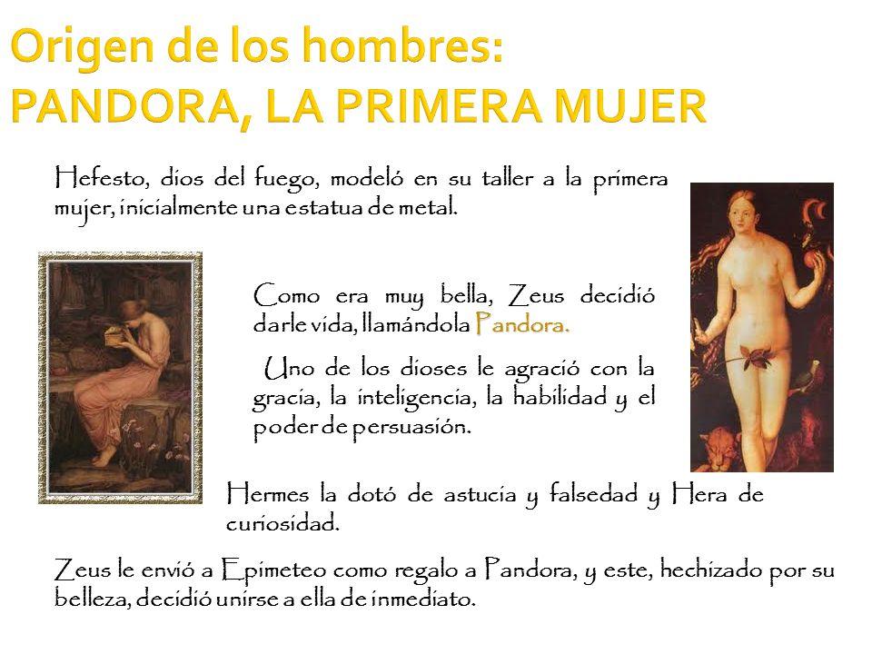 Origen de los hombres: PANDORA, LA PRIMERA MUJER