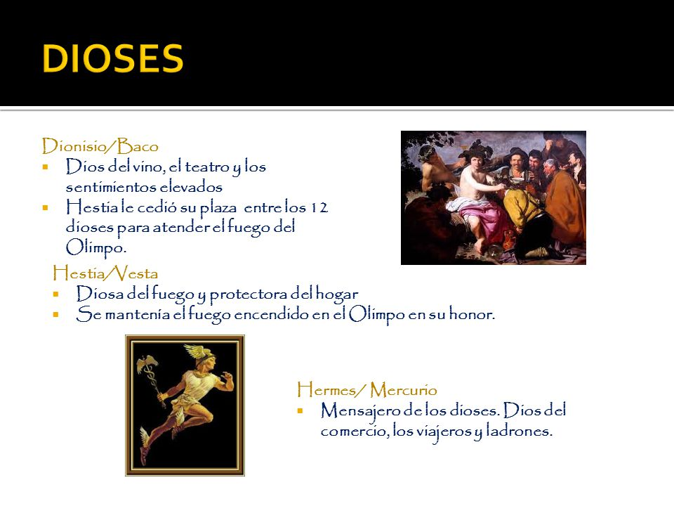 DIOSES Dionisio/Baco. Dios del vino, el teatro y los sentimientos elevados.