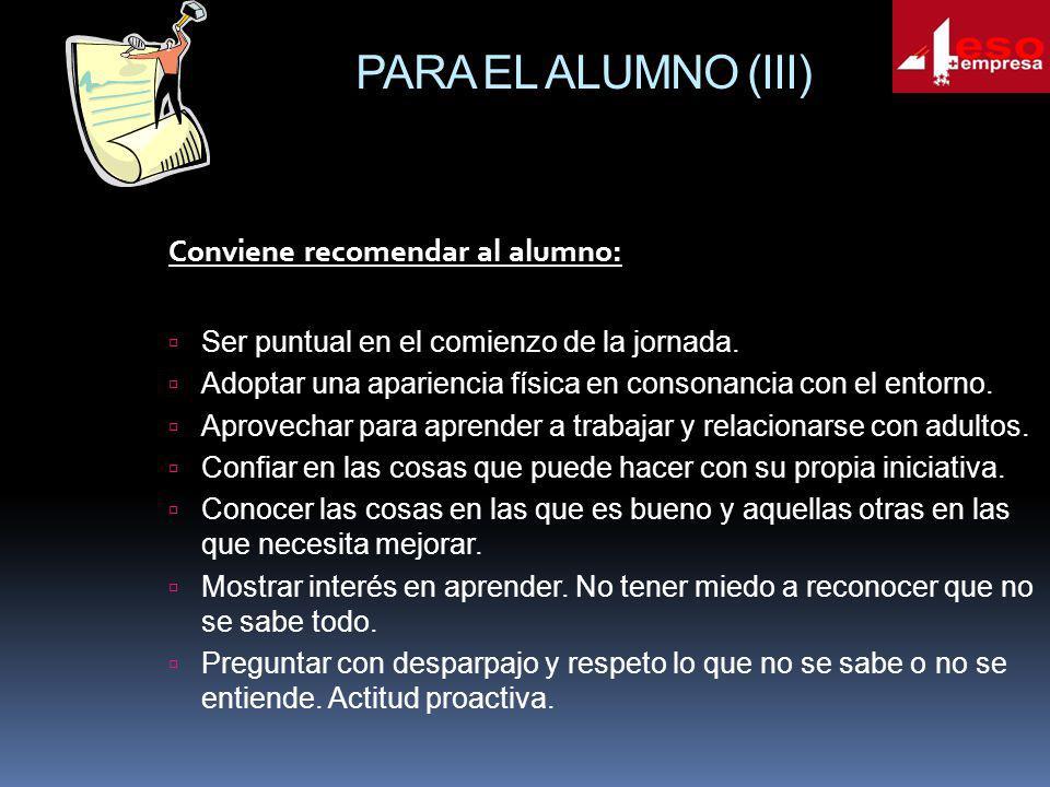PARA EL ALUMNO (III) Conviene recomendar al alumno: