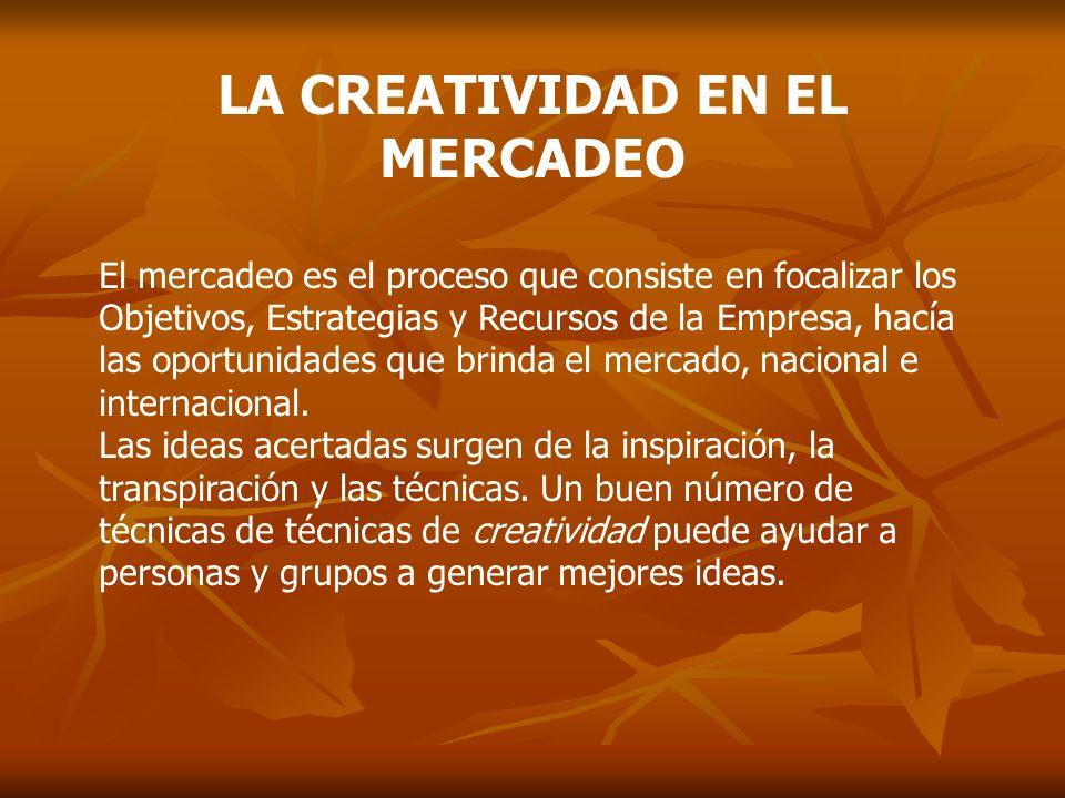 LA CREATIVIDAD EN EL MERCADEO