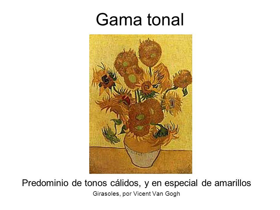 Gama tonal Predominio de tonos cálidos, y en especial de amarillos