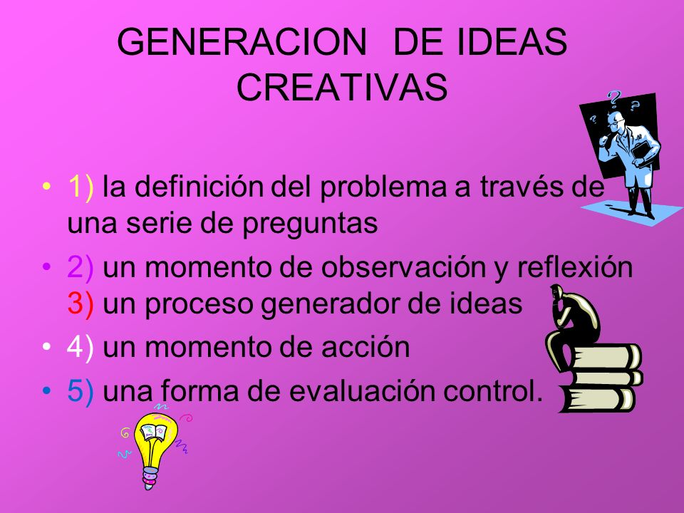 GENERACION DE IDEAS CREATIVAS