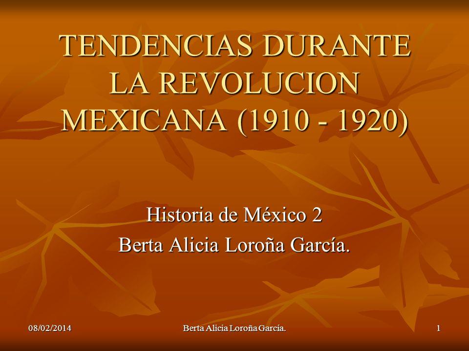 TENDENCIAS DURANTE LA REVOLUCION MEXICANA (1910 - 1920)