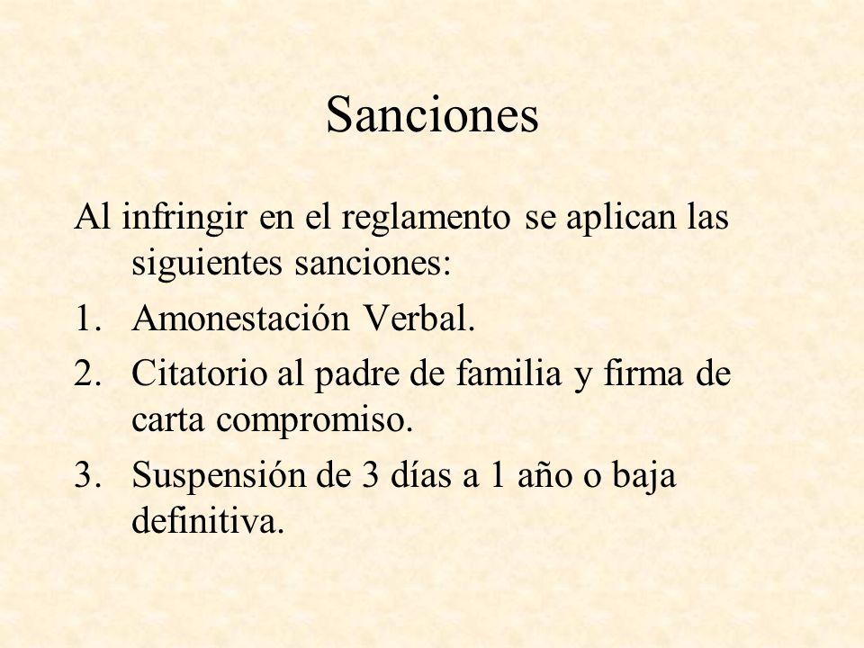 Sanciones Al infringir en el reglamento se aplican las siguientes sanciones: Amonestación Verbal.
