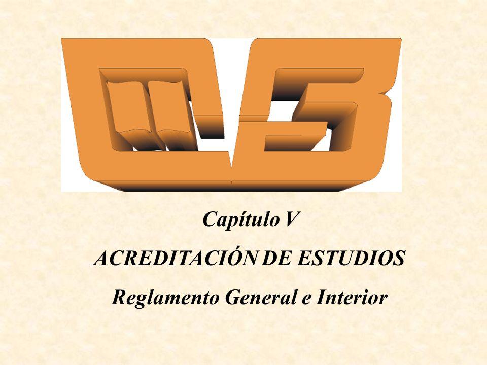 ACREDITACIÓN DE ESTUDIOS Reglamento General e Interior