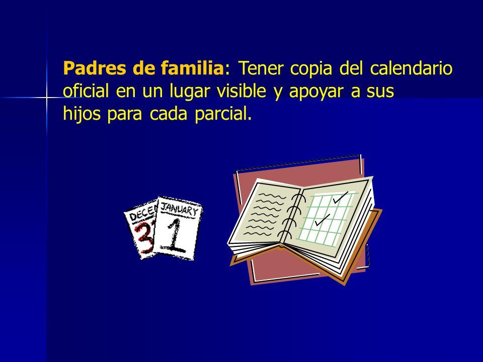 Padres de familia: Tener copia del calendario