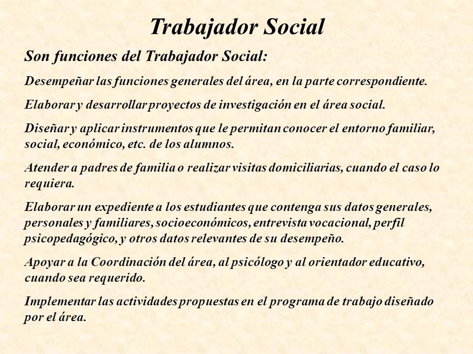Trabajador Social Son funciones del Trabajador Social: