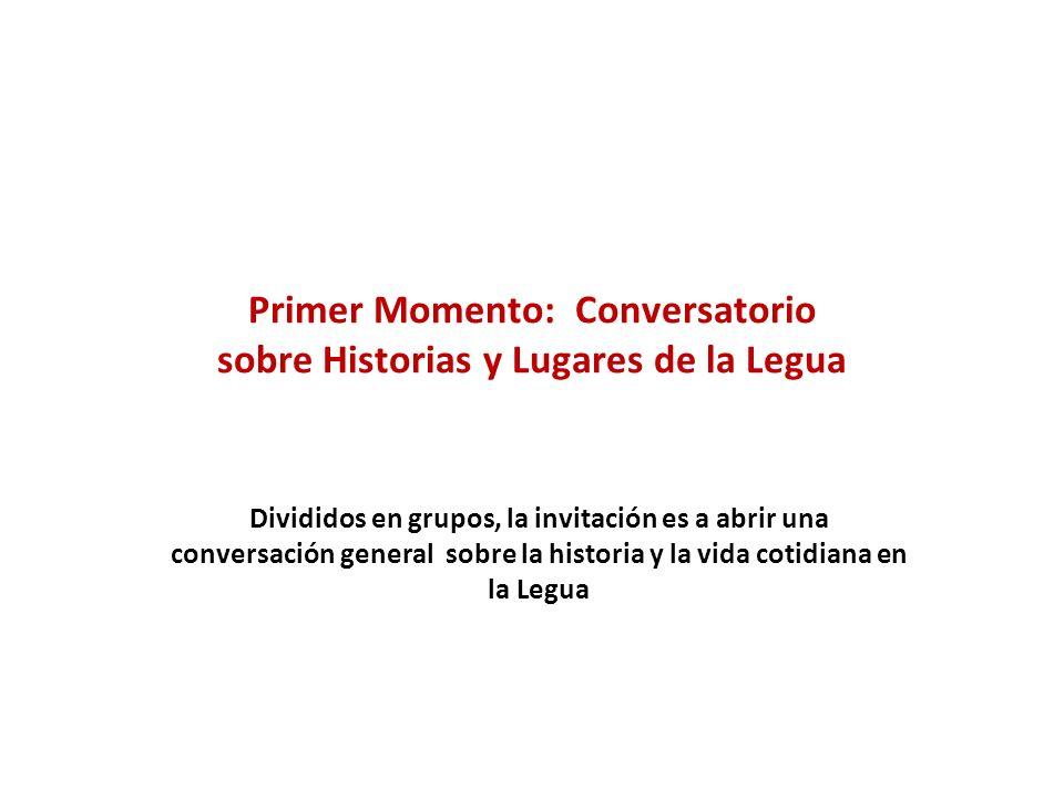 Primer Momento: Conversatorio sobre Historias y Lugares de la Legua